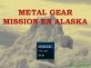 Metal Gear: Misión en Alaska